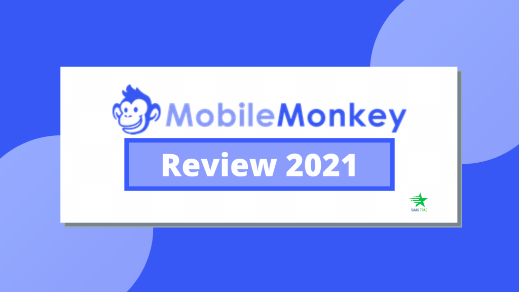 MobileMonkey Review - The World's Leading OmniChat Platform for Successful Digital Marketers